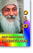 Osho. From Medication to Meditation