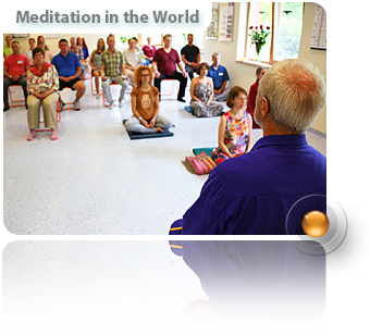 Meditation in the world, in life